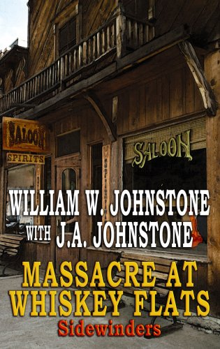 Massacre at Whiskey Flats (Center Point Premier Western (Large Print)) (1602853711) by William W. Johnstone; J. A. Johnstone