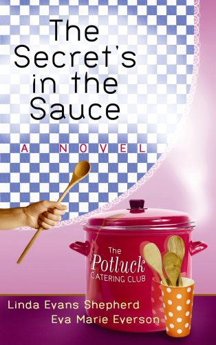 9781602853768: The Secret's in the Sauce (The Potluck Catering Club)