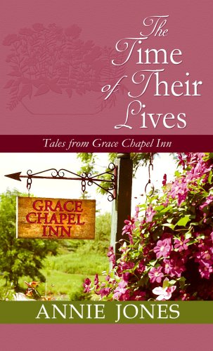 The Time of Their Lives: Tales from Grace Chapel Inn (Center Point Premier Fiction (Large Print)) (9781602854161) by Jones, Annie