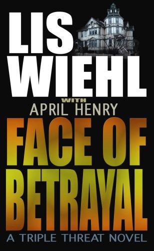9781602854406: Face of Betrayal: A Triple Threat Novel (Faith and Consequences Series)