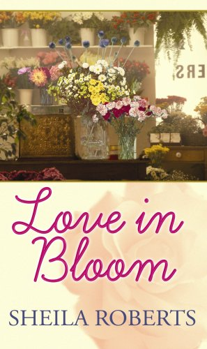 Love in Bloom (Center Point Premier Romance (Large Print)): Roberts, Sheila