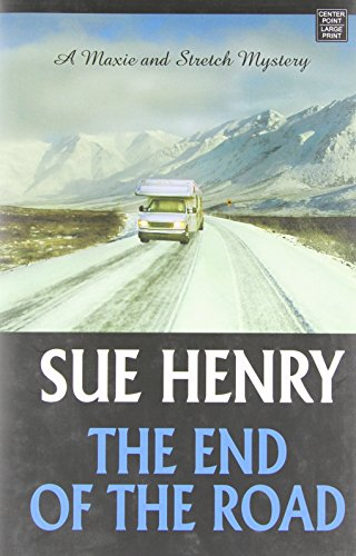 9781602854727: The End of the Road: A Maxie and Stretch Mystery (Center Point Premier Mystery (Large Print))
