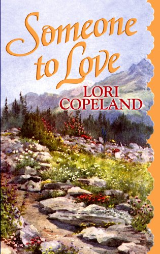 Someone to Love (Premier Romance Series) (1602855129) by Lori Copeland