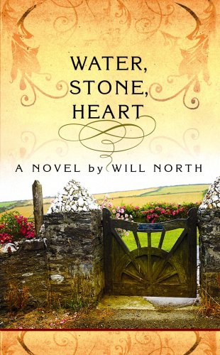 Water, Stone, Heart (Center Point Premier Romance (Large Print)): Will North