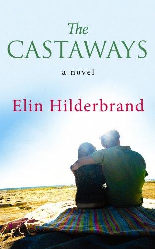 The Castaways (Center Point Platinum Fiction (Large Print)): Elin Hilderbrand