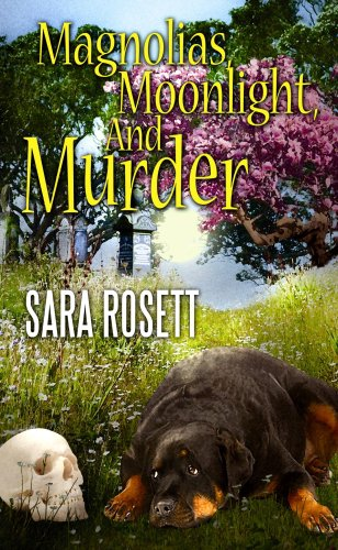 Magnolias, Moonlight, and Murder: Rosett, Sara