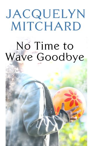 9781602855878: No Time to Wave Goodbye (Platinum Readers Circle (Center Point))