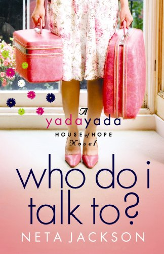 Who Do I Talk To? (Yada Yada House of Hope Series, Book 2) (9781602855885) by Neta Jackson
