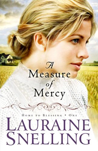9781602855991: A Measure of Mercy (Home to Blessing Series #1)