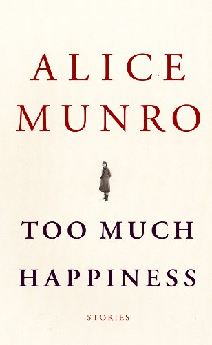 Too Much Happiness (Center Point Platinum Fiction (Large Print)) (160285646X) by Alice Munro