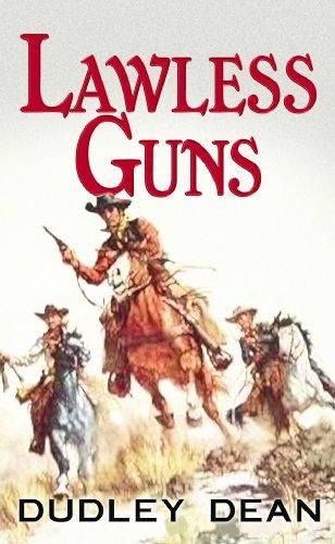 Lawless Guns: Dean, Dudley