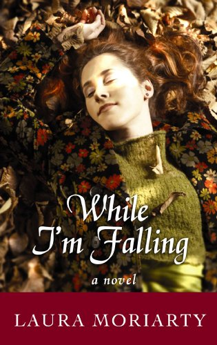 While I'm Falling (Platinum Readers Circle (Center Point)): Laura Moriarty