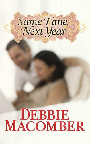 9781602856615: Same Time, Next Year (Center Point Premier Romance (Large Print))