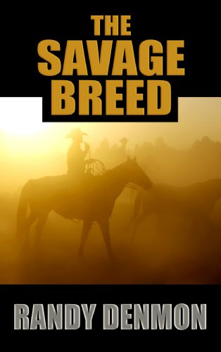 Savage Breed (Center Point Western): Randy Denmon