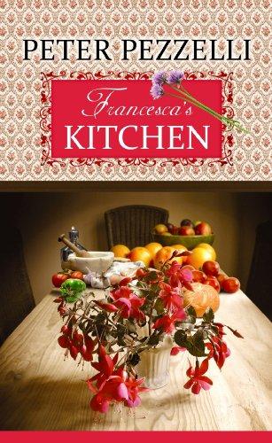 9781602857216: Francesca's Kitchen (Center Point Premier Fiction (Large Print))