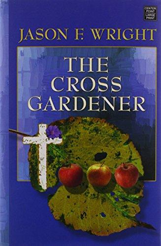 9781602857599: The Cross Gardener (Center Point Platinum Fiction (Large Print))