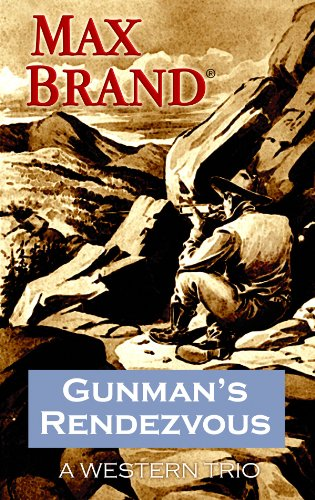 Gunman's Rendezvous (Center Point Premier Western (Large Print)) (9781602857841) by Max Brand