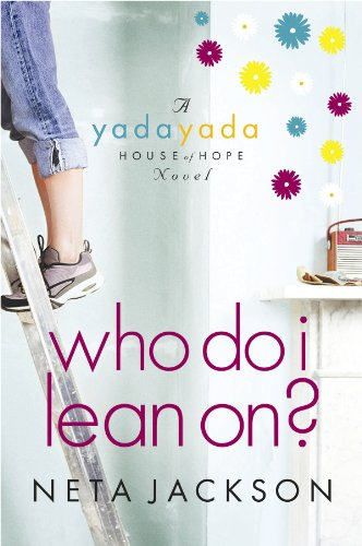 Who Do I Lean On? (Yada Yada House of Hope Series, Book 3) (1602858063) by Neta Jackson
