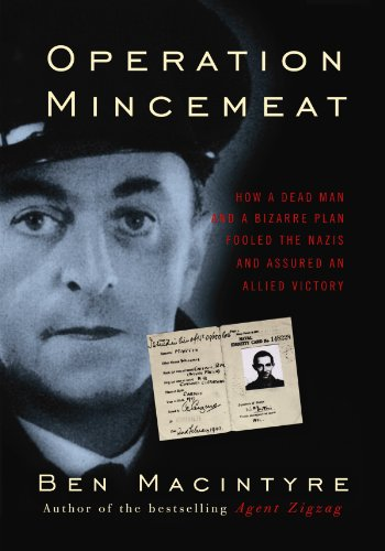 9781602858381: Operation Mincemeat: How a Dead Man and a Bizarre Plan Fooled the Nazis and Assured an Allied Victory (Center Point Platinum Nonfiction)