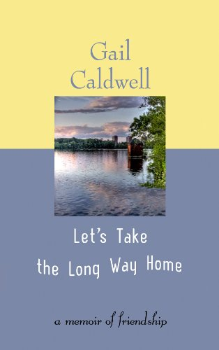 9781602858480: Let's Take the Long Way Home: A Memoir of Friendship (Center Point Platinum Nonfiction)