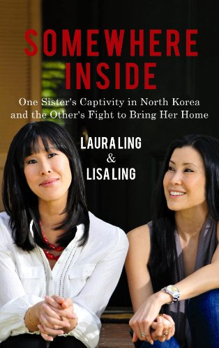 9781602858756: Somewhere Inside: One Sister's Captivity in North Korea and the Other's Fight to Bring Her Home (Center Point Platinum Nonfiction)