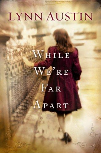 While We're Far Apart (Center Point Christian Fiction (Large Print)): Austin, Lynn N.