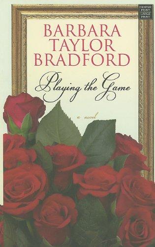 Playing the Game (Center Point Platinum Romance (Large Print)): Bradford, Barbara Taylor