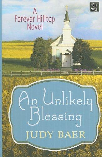 9781602859517: Unlikely Blessing (Forever Hilltop)