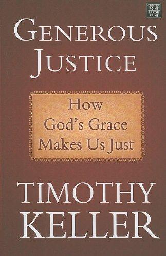 9781602859586: Generous Justice: How God's Grace Makes Us Just (Center Point Platinum Nonfiction)