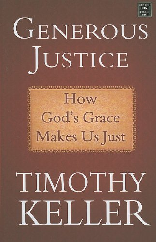 9781602859586: Generous Justice: How God's Grace Makes Us Just