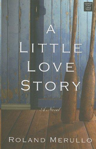 9781602859630: A Little Love Story (Center Point Premier Romance (Large Print))
