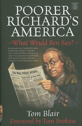 Poorer Richard's America: What Would Ben Say? (Center Point Platinum Nonfiction) (1602859647) by Blair, Tom