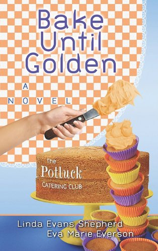 Bake Until Golden (Center Point Christian Fiction (Large Print)): Linda Evans Shepherd