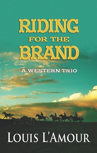9781602859913: Riding for the Brand: A Western Trio (Center Point Premier Western (Large Print))