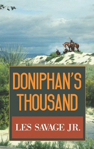 Doniphan's Thousand (Center Point Western Complete (Large Print)): Les, JR. Savage