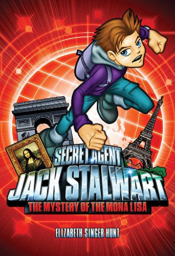 9781602860018: Secret Agent Jack Stalwart: Book 3: The Mystery of the Mona Lisa: France (The Secret Agent Jack Stalwart Series)
