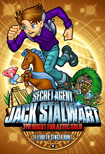 9781602860797: Secret Agent Jack Stalwart: Book 10: The Quest for Aztec Gold: Mexico