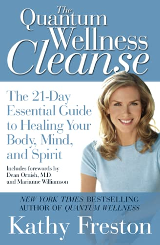 Quantum Wellness Cleanse: The 21-Day Essential Guide to Healing Your Mind, Body and Spirit: Freston...
