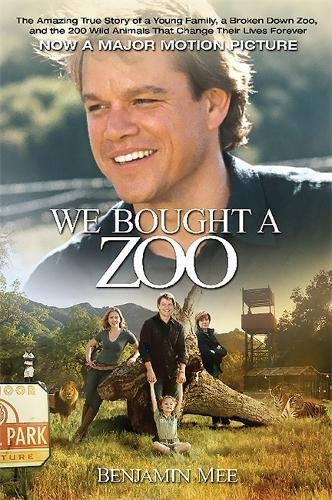 9781602860957: We Bought a Zoo: The Amazing True Story of a Young Family, a Broken Down Zoo, and the 200 Wild Animals That Changed Their Lives Forever