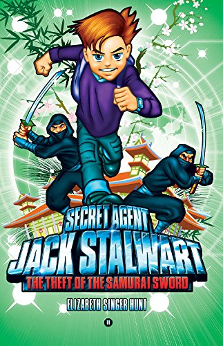 9781602860988: Secret Agent Jack Stalwart: Book 11: The Theft of the Samurai Sword: Japan (The Secret Agent Jack Stalwart Series)