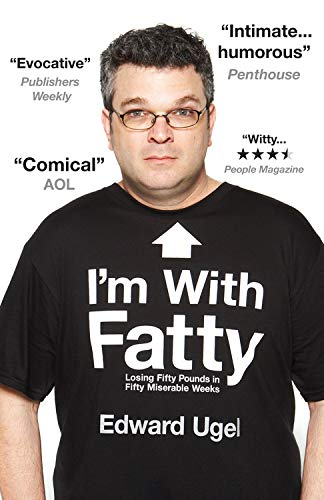 9781602861374: I'm With Fatty: Losing Fifty Pounds in Fifty Miserable Weeks