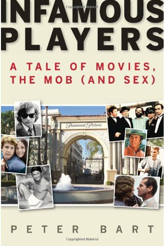 Infamous Players: A Tale of Movies, the: Peter Bart