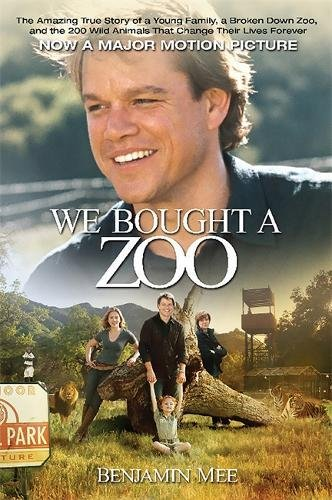 9781602861572: We Bought a Zoo: The Amazing True Story of a Young Family, a Broken Down Zoo, and the 200 Wild Animals that Changed Their Lives Forever