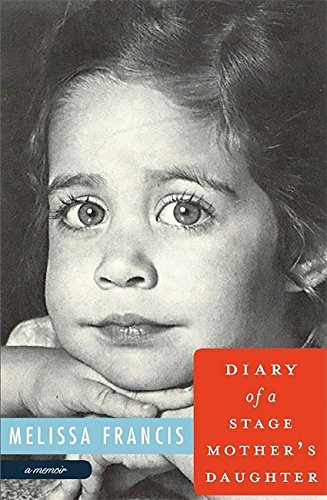 9781602861725: Diary of a Stage Mother's Daughter: A Memoir