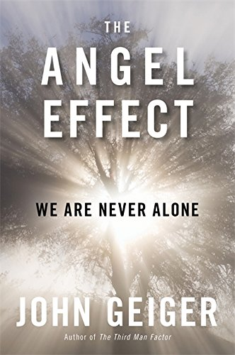 9781602861909: The Angel Effect: The Powerful Force That Ensures We Are Never Alone