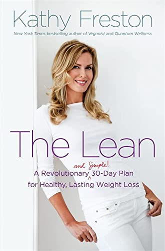 The Lean: A Revolutionary (and Simple!) 30-Day Plan for Healthy, Lasting Weight Loss: Freston, ...