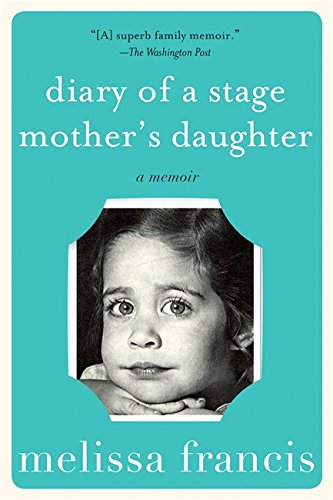 9781602862302: Diary of a Stage Mother's Daughter: A Memoir