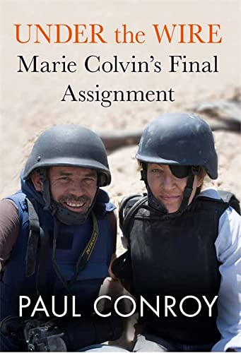 9781602862364: Under the Wire: Marie Colvin's Final Assignment