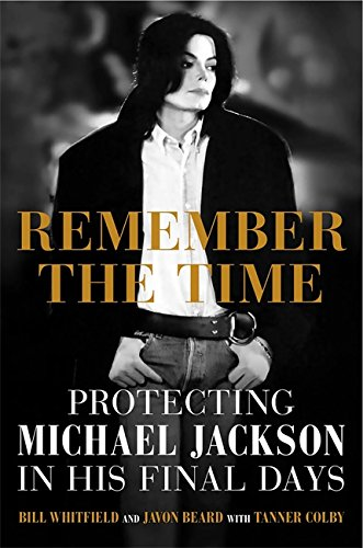 9781602862500: Remember the Time: Protecting Michael Jackson in His Final Days