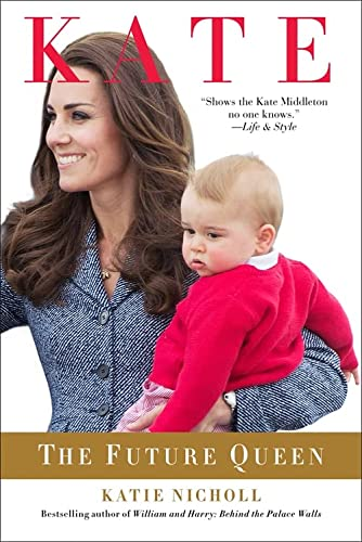 Kate: The Future Queen: Nicholl, Katie